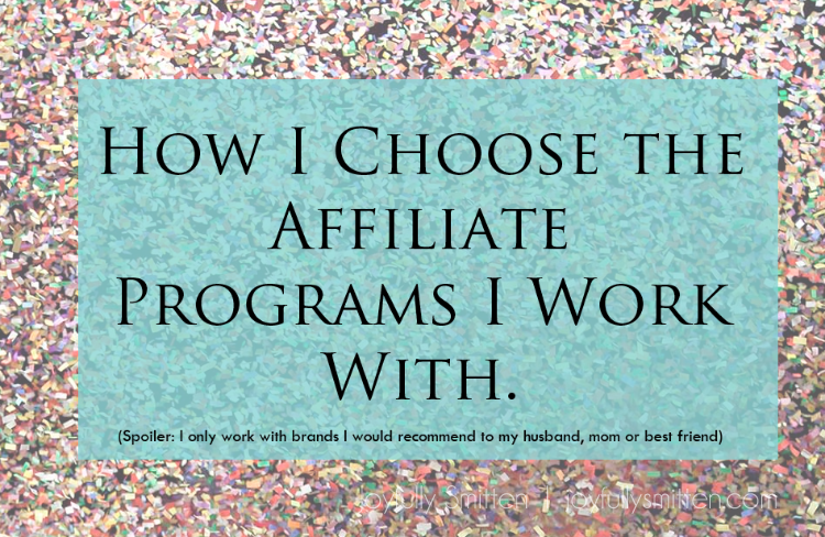 How I Choose the Affiliate Programs I Work With