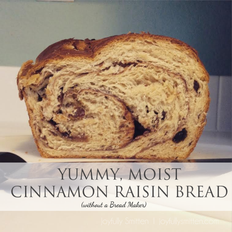 Yummy, Moist Cinnamon Raisin Bread (without a bread maker)
