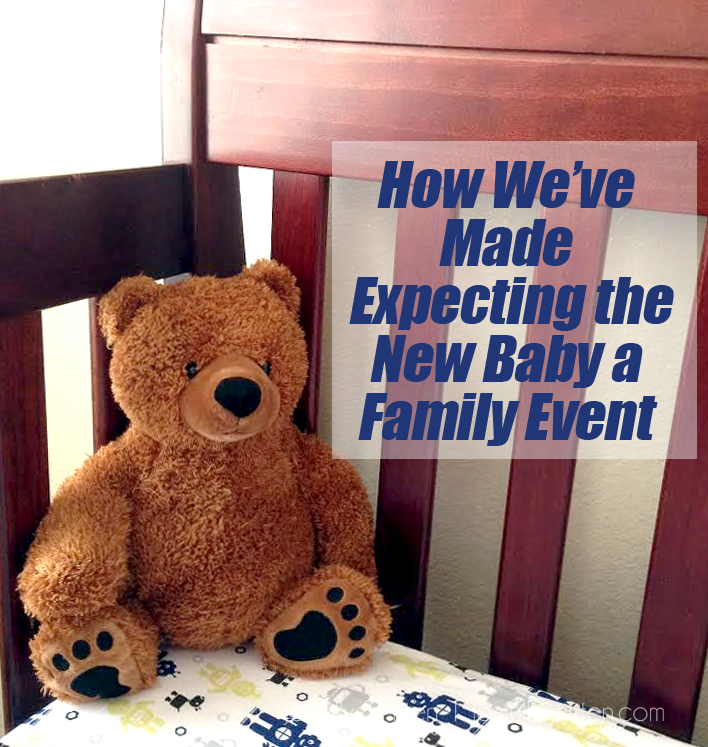 How We've Made Expecting the New Baby a Family Event