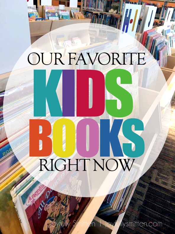 Our Favorite Kids Books Right Now