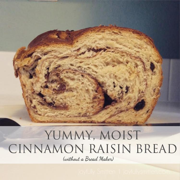 Yummy, Moist Cinnamon Raisin Bread (without a bread maker)